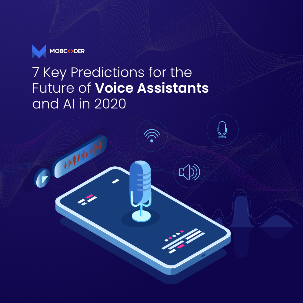 7 Key Predictions for the Future of Voice Assistants and AI in 2020