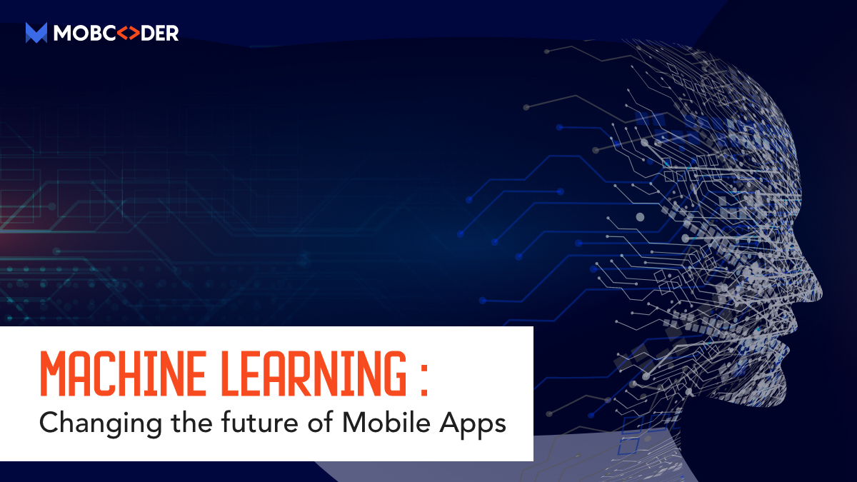 How Machine Learning transforming the landscape of Mobile App Development