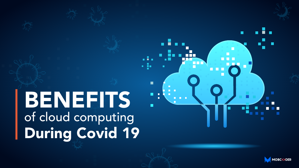 How has Cloud Technology helped industries during the COVID-19 Pandemic?