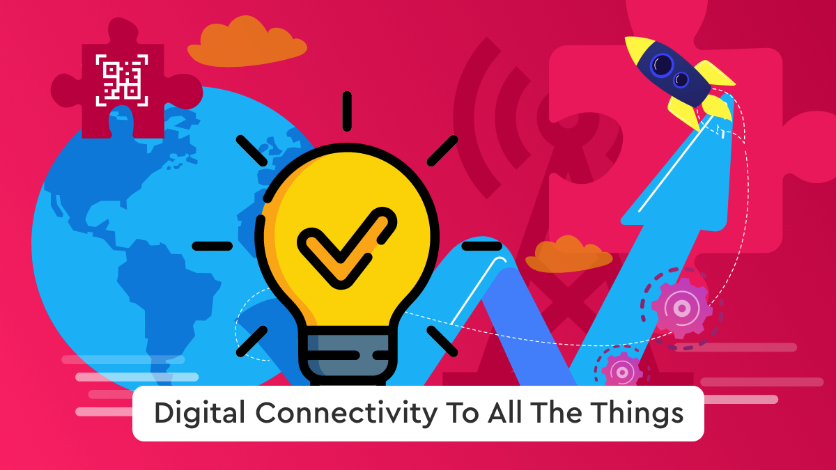 Digital Connectivity To All The Things