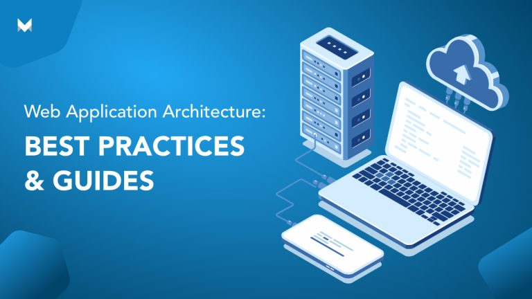 Web Application Architecture: Best Practices and Guides
