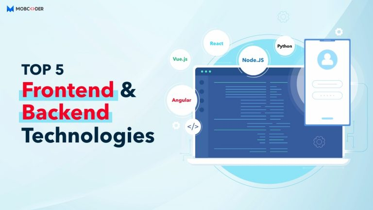 Top 5 Frontend and Backend Technologies
