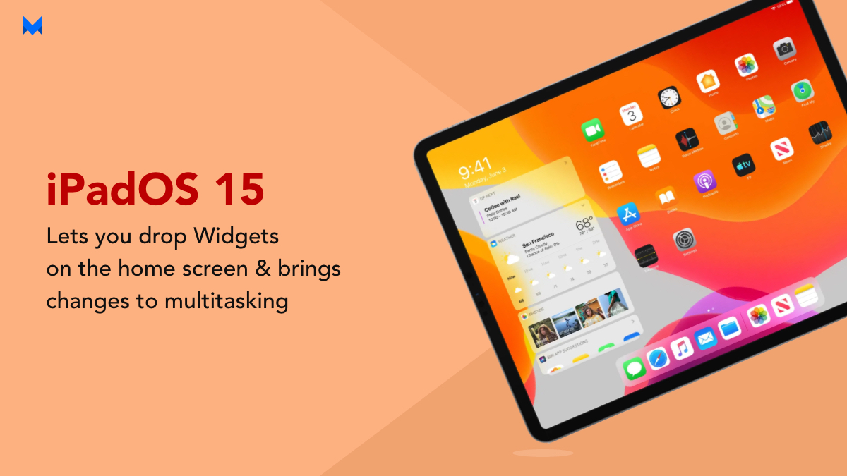 With iPad OS 15, drop your widgets on the homescreen and resort to Multitasking