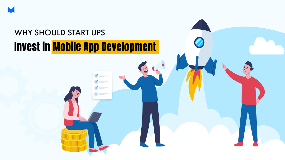 Why startups should invest in app development