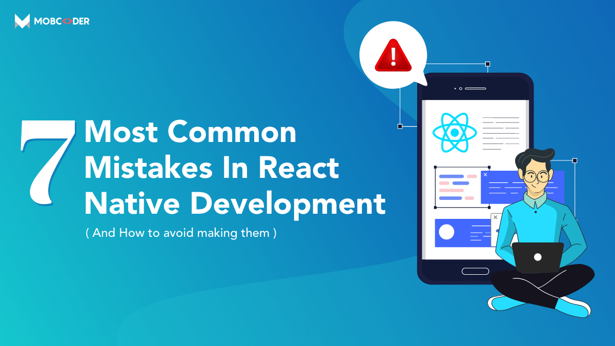 Common React Native App Development Mistakes