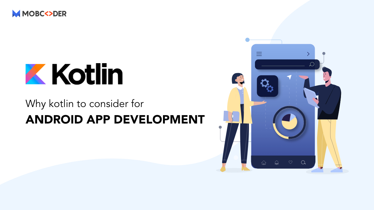Why is Kotlin considered the Future of Android Application Development?
